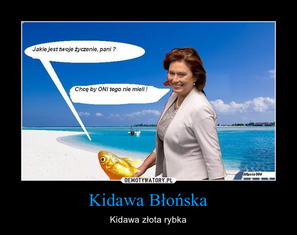 Kidawa Błońska – Kidawa złota rybka