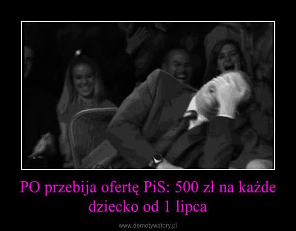 PO przebija ofertę PiS: 500 zł na każde dziecko od 1 lipca –