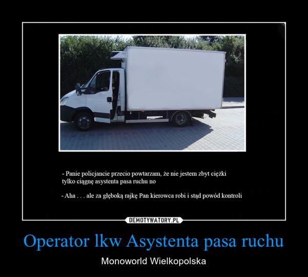 Operator lkw Asystenta pasa ruchu – Monoworld Wielkopolska