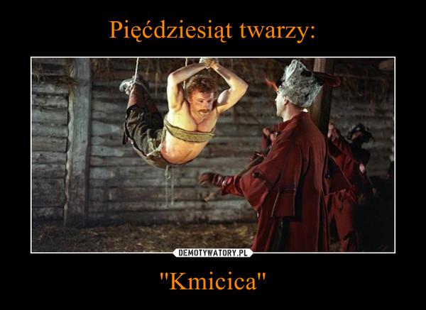 ''Kmicica'' –