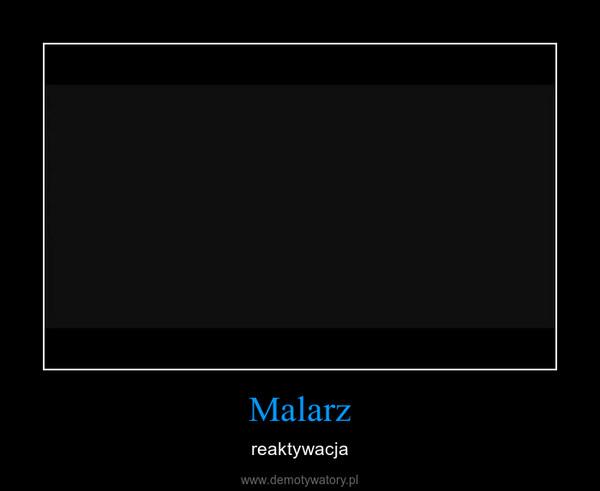 Malarz – reaktywacja