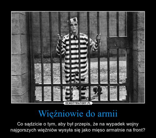 Więźniowie do armii