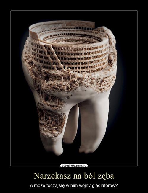 Narzekasz na ból zęba