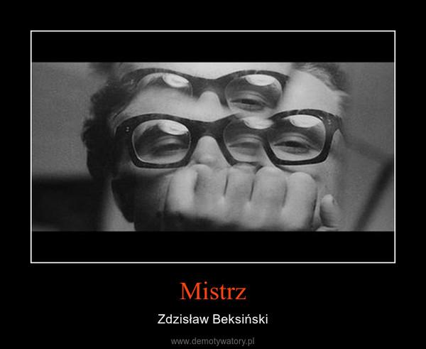 Mistrz – Zdzisław Beksiński