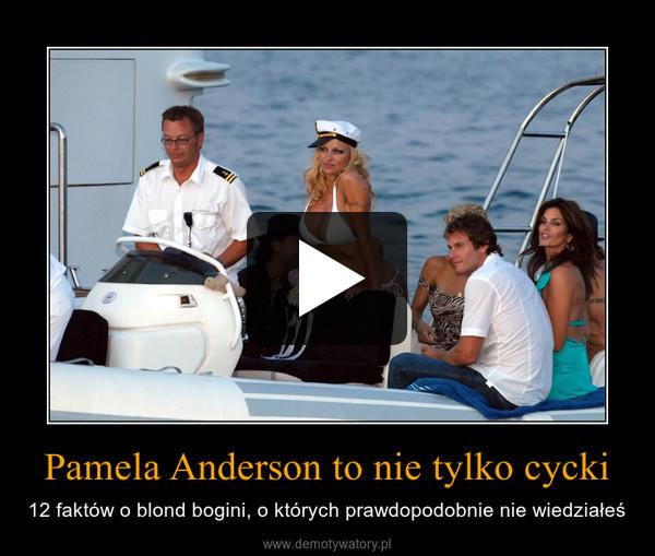 Pamela Anderson to nie tylko cycki – 12 faktów o blond bogini, o których prawdopodobnie nie wiedziałeś