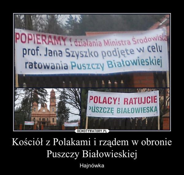 Kościół z Polakami i rządem w obronie Puszczy Białowieskiej – Hajnówka