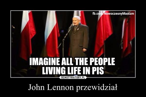 John Lennon przewidział –