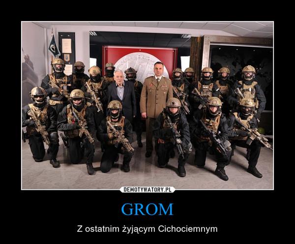 GROM – Z ostatnim żyjącym Cichociemnym
