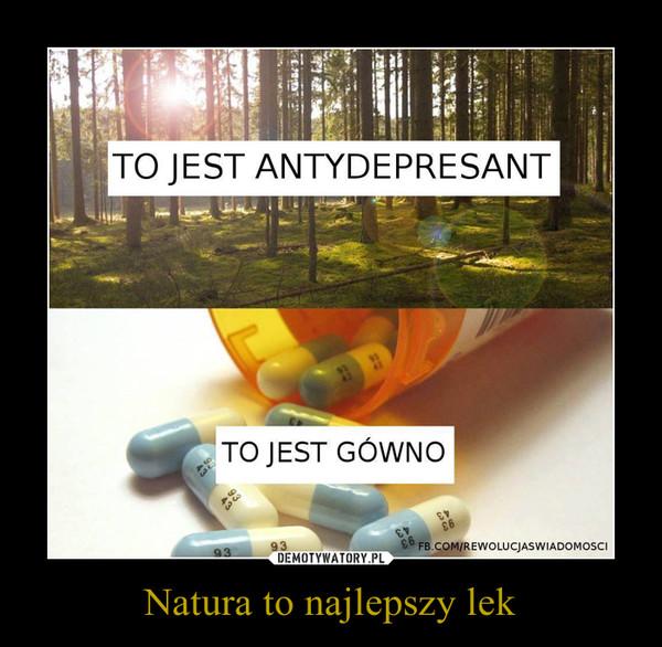 Natura to najlepszy lek –