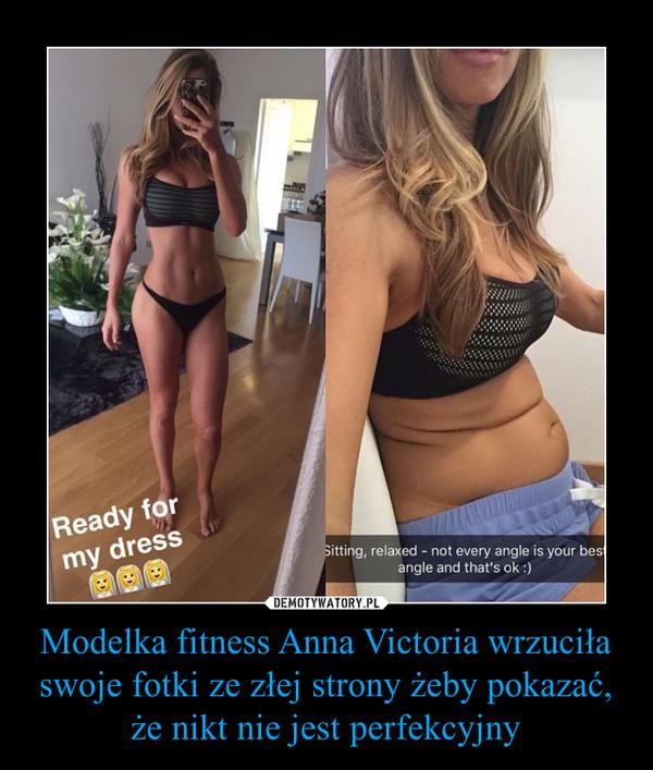 Modelka fitness Anna Victoria wrzuciła swoje fotki ze złej strony żeby pokazać, że nikt nie jest perfekcyjny –