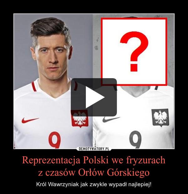 Reprezentacja Polski we fryzurachz czasów Orłów Górskiego – Król Wawrzyniak jak zwykle wypadł najlepiej!
