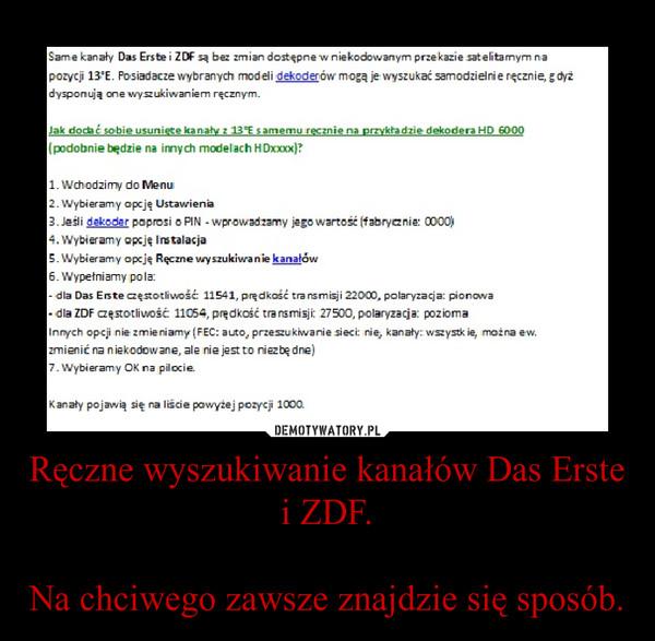 Ręczne wyszukiwanie kanałów Das Erste i ZDF.Na chciwego zawsze znajdzie się sposób. –