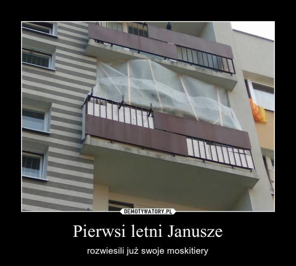 Pierwsi letni Janusze – rozwiesili już swoje moskitiery