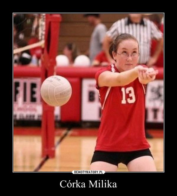 Córka Milika –