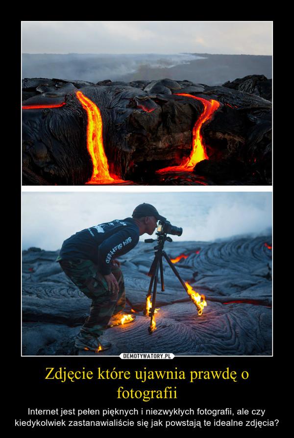 Zdjęcie które ujawnia prawdę o fotografii – Internet jest pełen pięknych i niezwykłych fotografii, ale czy kiedykolwiek zastanawialiście się jak powstają te idealne zdjęcia?