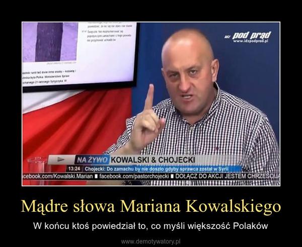 Mądre Słowa Mariana Kowalskiego Demotywatorypl
