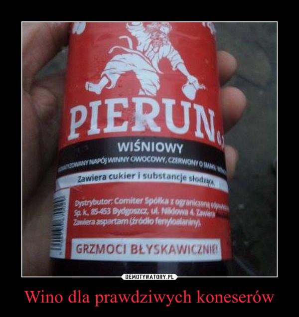 Wino dla prawdziwych koneserów –