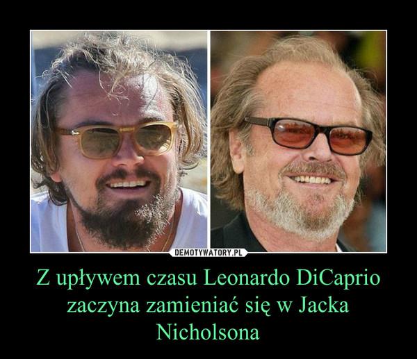 Z upływem czasu Leonardo DiCaprio zaczyna zamieniać się w Jacka Nicholsona –