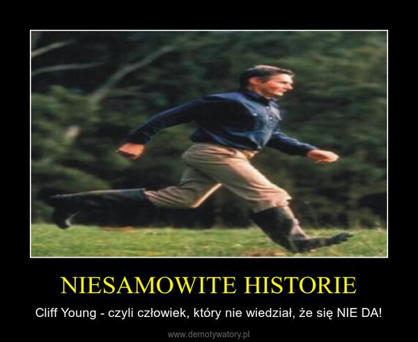NIESAMOWITE HISTORIE – Cliff Young - czyli człowiek, który nie wiedział, że się NIE DA!