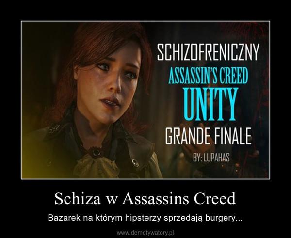 Schiza w Assassins Creed – Bazarek na którym hipsterzy sprzedają burgery...