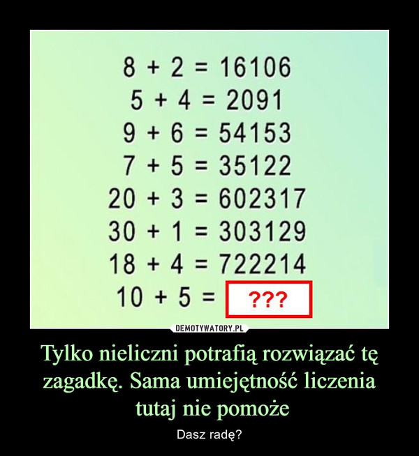 Tylko nieliczni potrafią rozwiązać tę zagadkę. Sama umiejętność liczenia tutaj nie pomoże – Dasz radę?