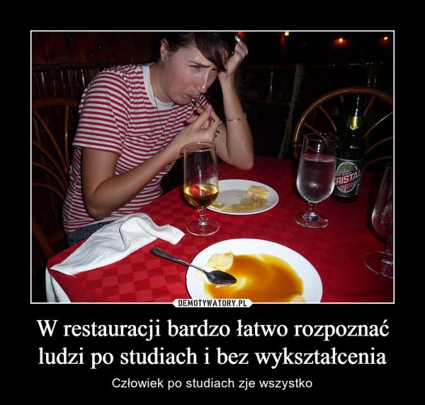 W restauracji bardzo łatwo rozpoznać ludzi po studiach i bez wykształcenia – Człowiek po studiach zje wszystko