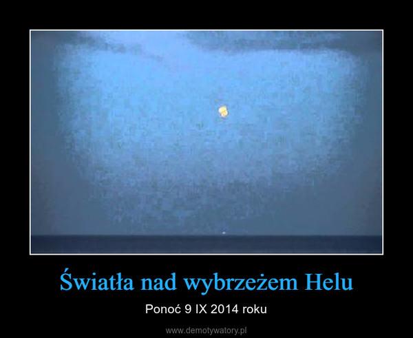 Światła nad wybrzeżem Helu – Ponoć 9 IX 2014 roku