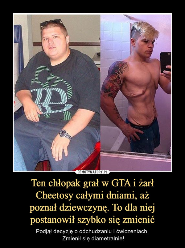 Ten chłopak grał w GTA i żarłCheetosy całymi dniami, ażpoznał dziewczynę. To dla niejpostanowił szybko się zmienić – Podjął decyzję o odchudzaniu i ćwiczeniach. Zmienił się diametralnie!
