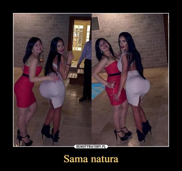 Sama natura –