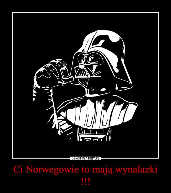 Ci Norwegowie to mają wynalazki !!! –