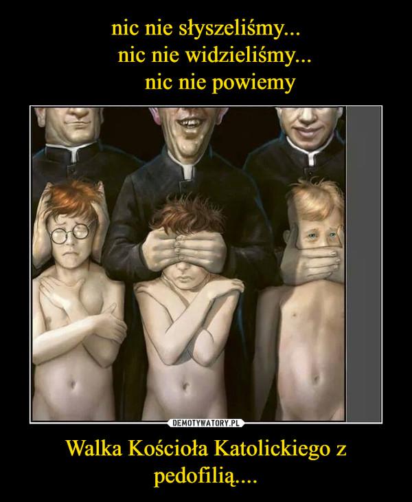 Walka Kościoła Katolickiego z pedofilią.... –