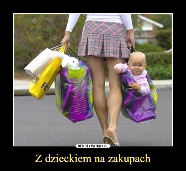 Z dzieckiem na zakupach –