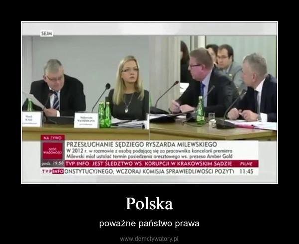 Polska – poważne państwo prawa