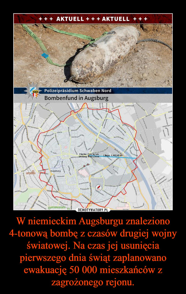 W niemieckim Augsburgu znaleziono 4-tonową bombę z czasów drugiej wojny światowej. Na czas jej usunięcia pierwszego dnia świąt zaplanowano ewakuację 50 000 mieszkańców z zagrożonego rejonu. –