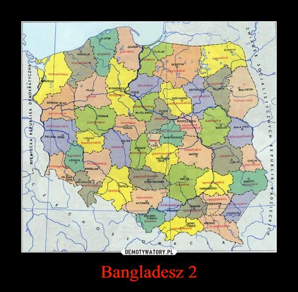Bangladesz 2 –