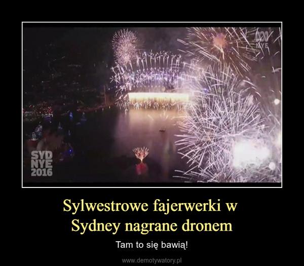 Sylwestrowe fajerwerki w Sydney nagrane dronem – Tam to się bawią!
