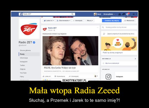 Mała wtopa Radia Zeeed – Słuchaj, a Przemek i Jarek to te samo imię?!