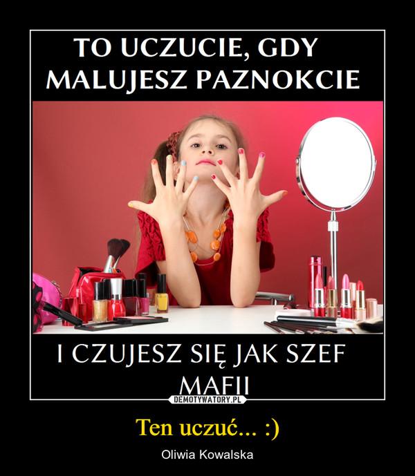 Ten uczuć... :) – Oliwia Kowalska