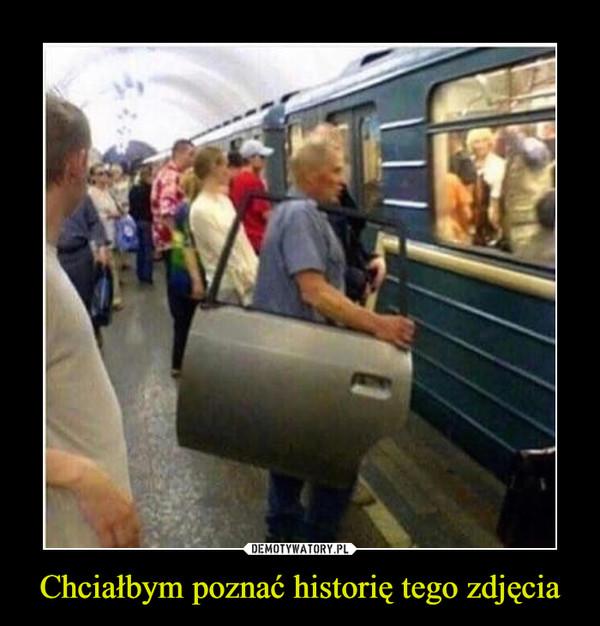 Chciałbym poznać historię tego zdjęcia –