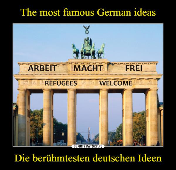 Die berühmtesten deutschen Ideen –