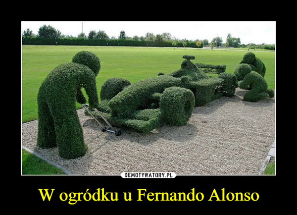 W ogródku u Fernando Alonso –