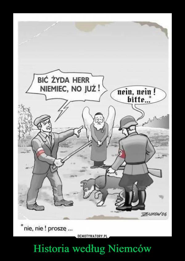 Historia według Niemców –  BIĆ ŻYDA, HERR NIEMIEC, NO JUŻ!nein, nein! bitte...* nie, nie! proszę...