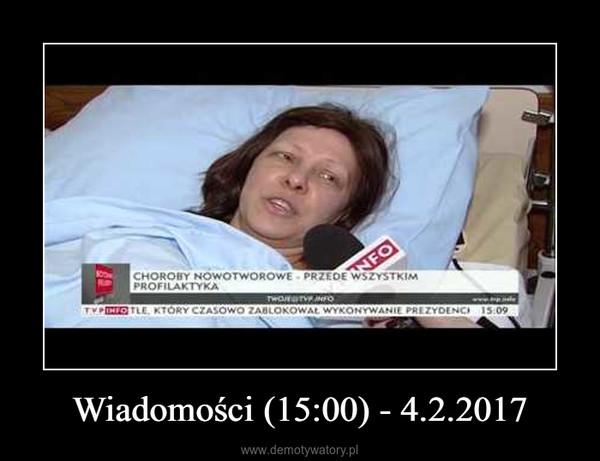 Wiadomości (15:00) - 4.2.2017 –