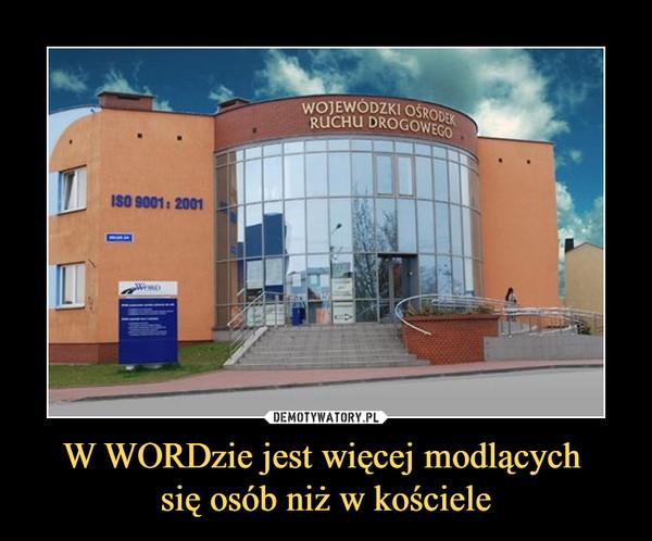 W WORDzie jest więcej modlących się osób niż w kościele –