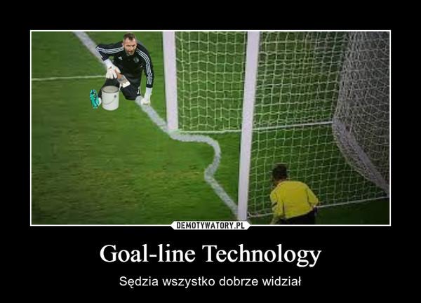 Goal-line Technology – Sędzia wszystko dobrze widział