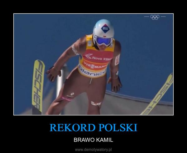 REKORD POLSKI – BRAWO KAMIL