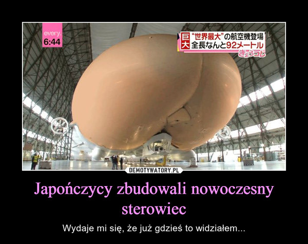 Japończycy zbudowali nowoczesny sterowiec – Wydaje mi się, że już gdzieś to widziałem...