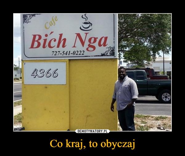 Co kraj, to obyczaj –  Cafe Bich Nga