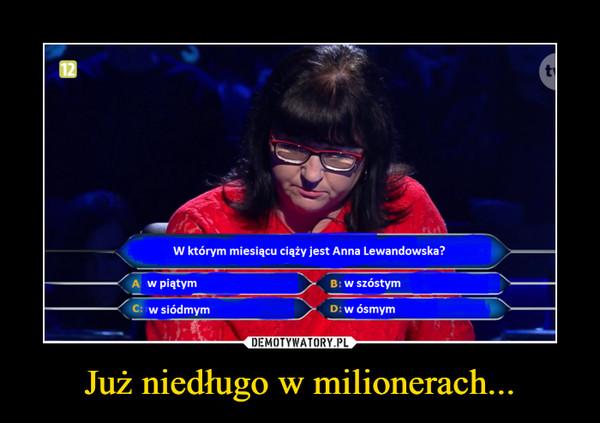 Już niedługo w milionerach... –  W którym miesiącu ciąży jest Anna Lewandowska?