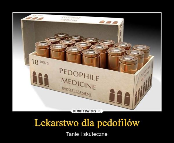Lekarstwo dla pedofilów – Tanie i skuteczne PEDOPHILE MEDICINERAPHID  TREATMENT